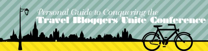 Personal Guide to Conquering the Travel Bloggers Unite Conference